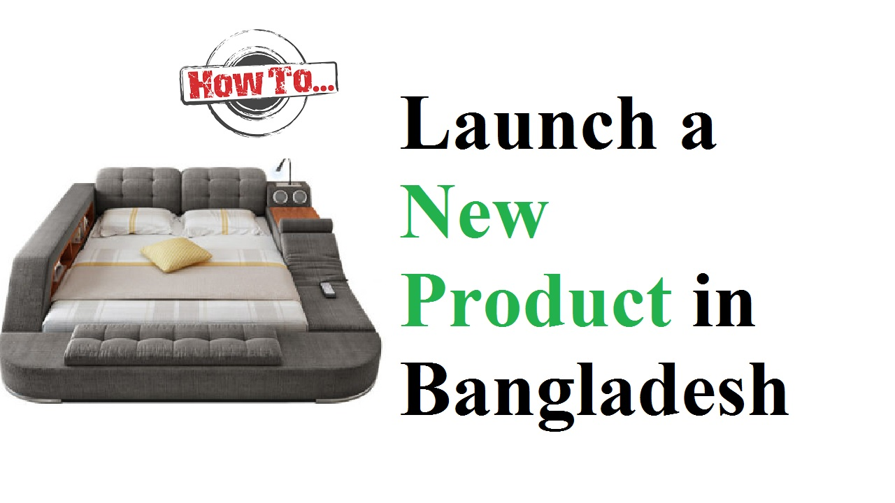 Launch a New Product in Bangladesh
