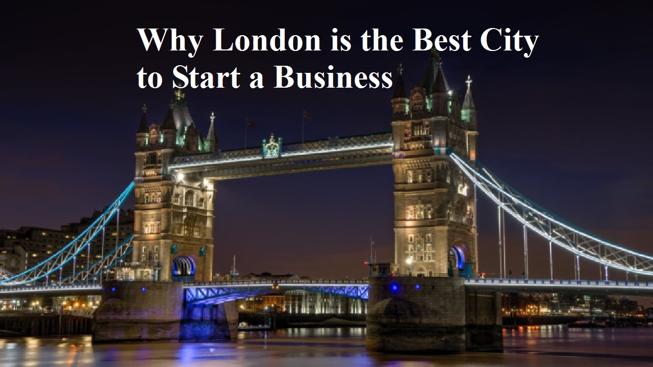 London is the Best City to Start a Business