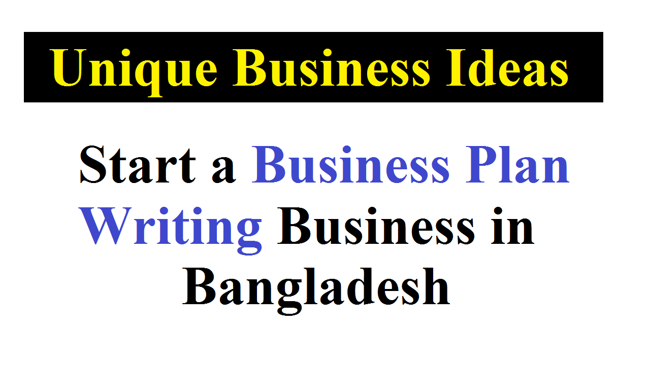Start a Business Plan Writing Business in Bangladesh