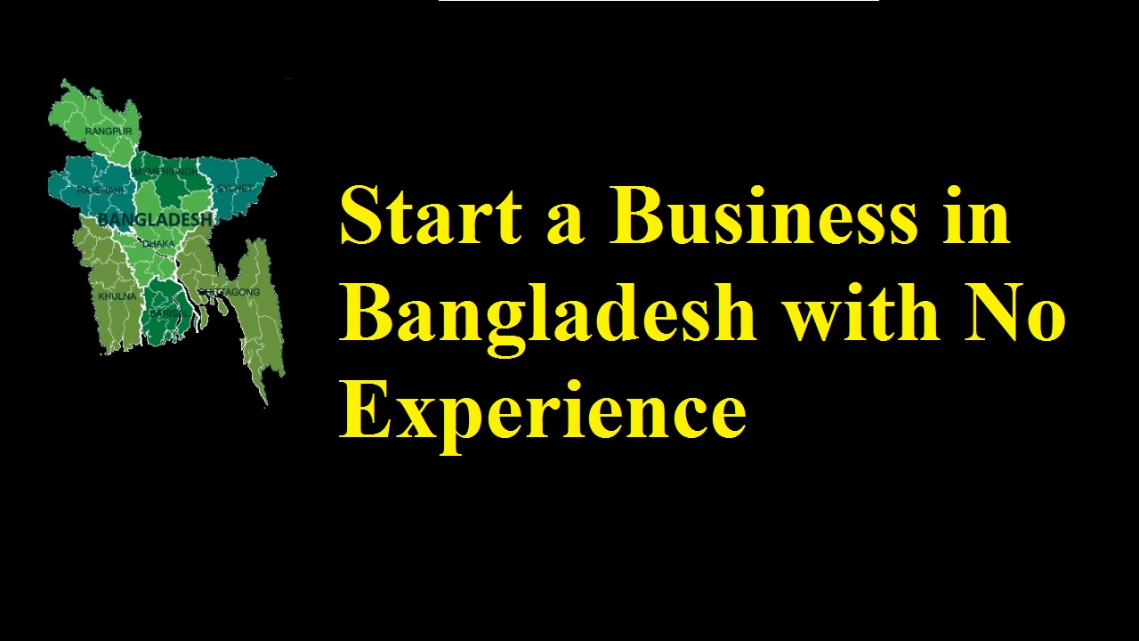 Start a Business in Bangladesh with No Experience