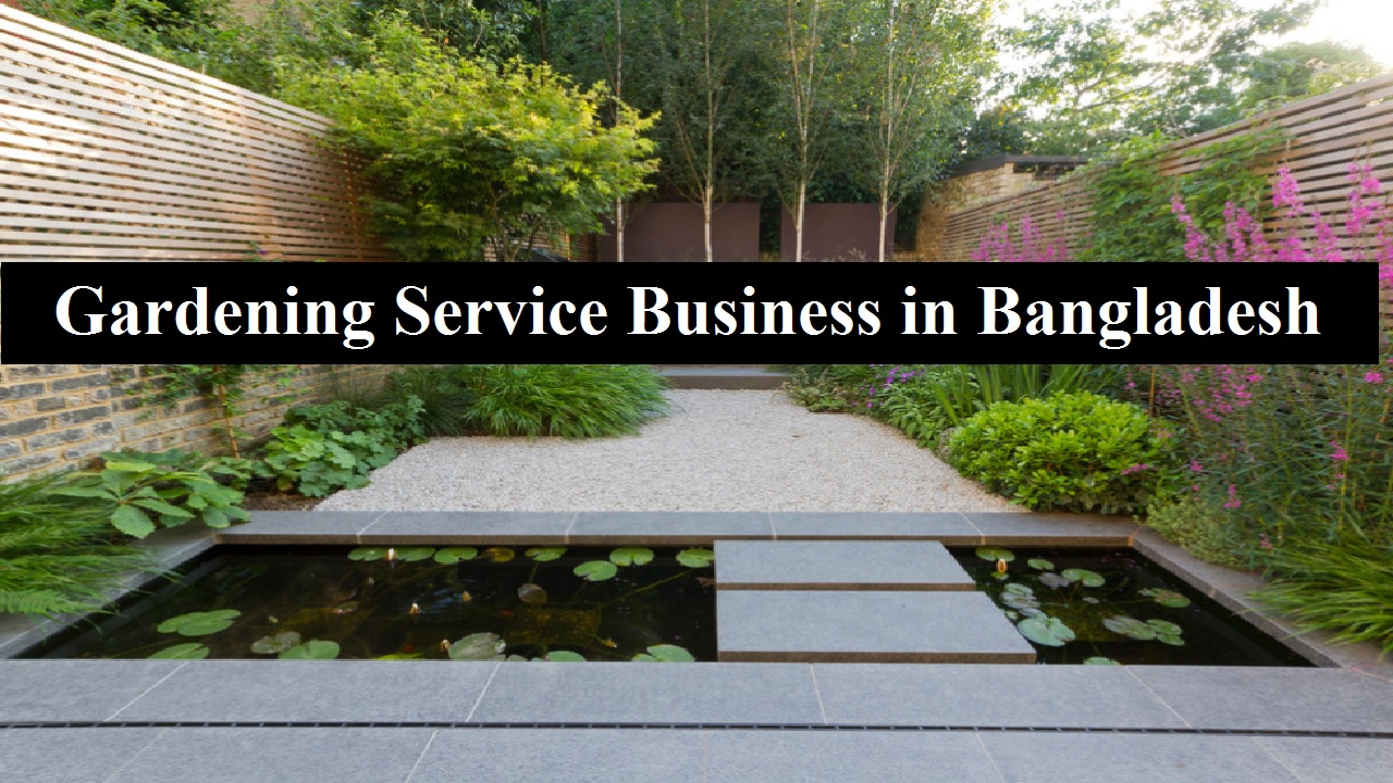 Start a Gardening Service Business in Bangladesh
