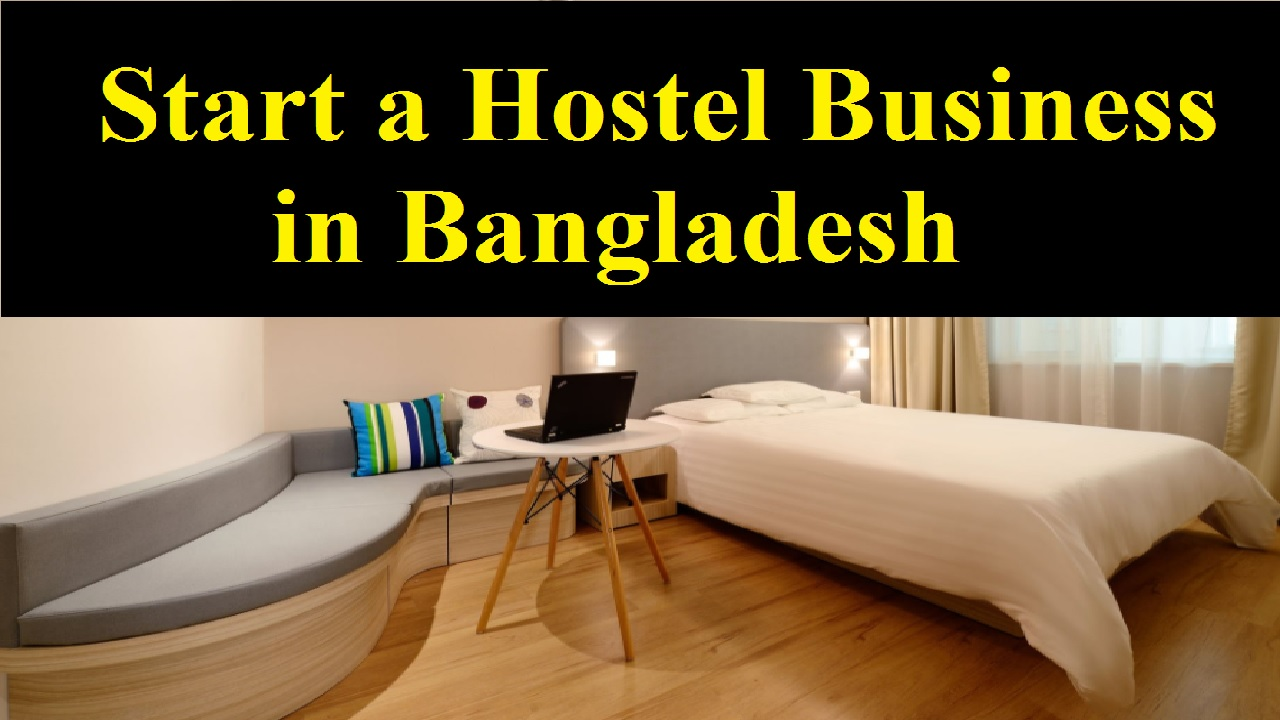 Start a Hostel Business in Bangladesh
