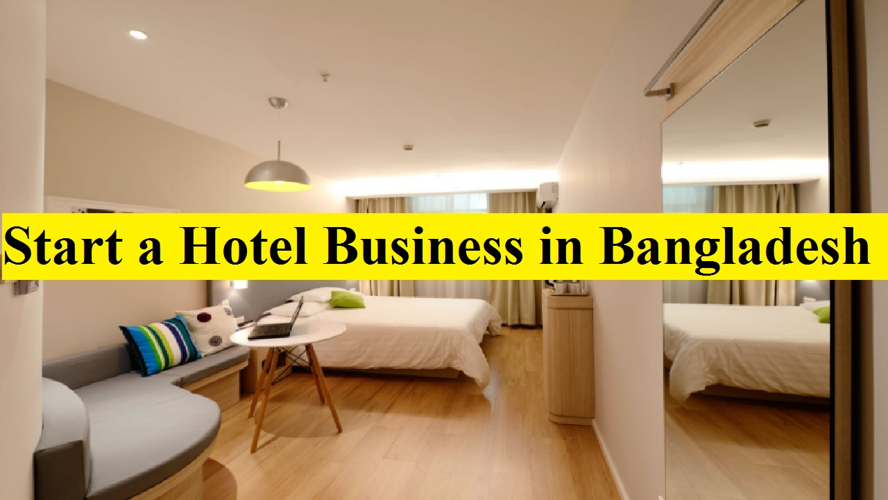 Start a Hotel Business in Bangladesh