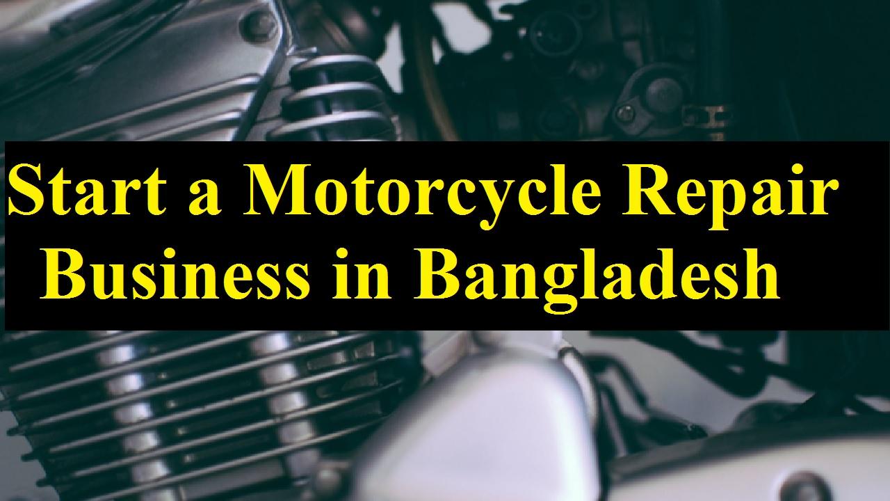 Start a Motorcycle Repair Business in Bangladesh