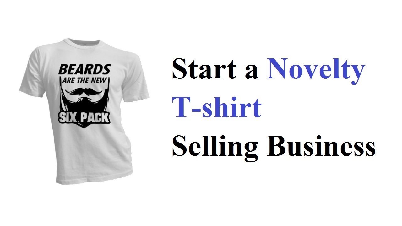 Start a Novelty T-shirt Selling Business