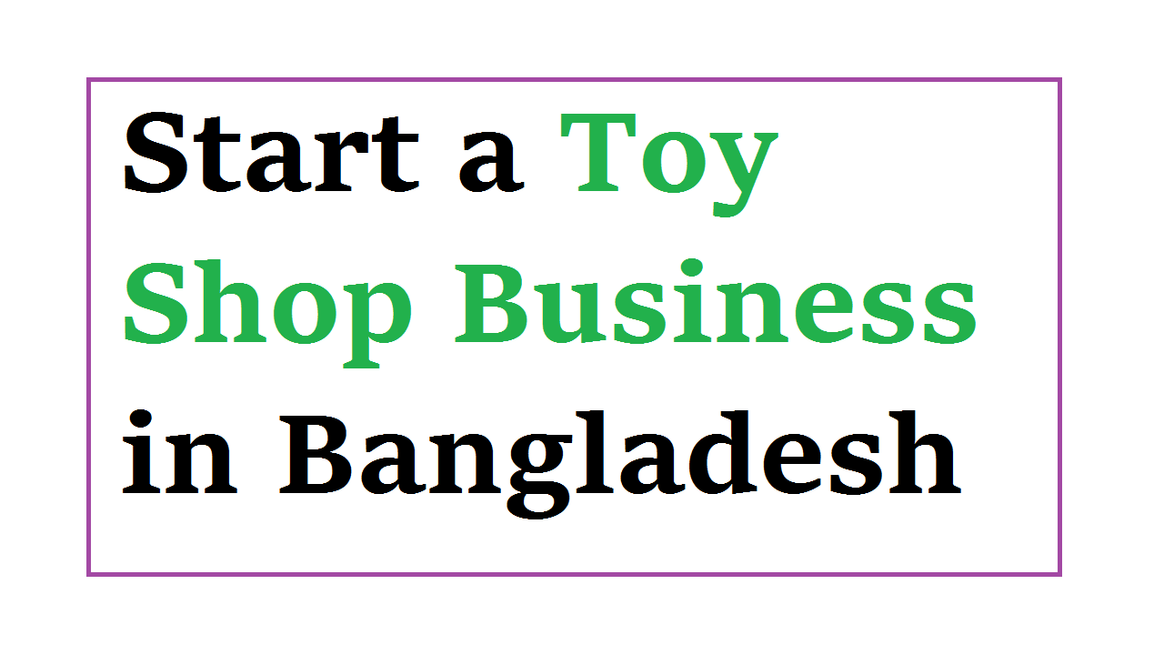 Start a Toy Shop Business in Bangladesh