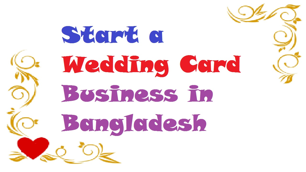 Start a Wedding Card Business in Bangladesh