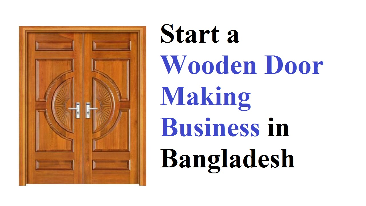 How to Start a Wooden Door Making Business in Bangladesh - Business Daily 24