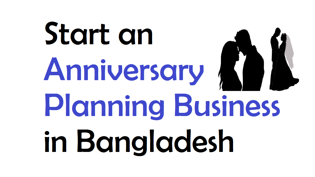 Start an Anniversary planning Business in Bangladesh