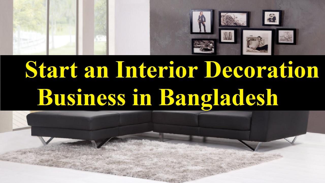 Start an Interior Decoration Business in Bangladesh
