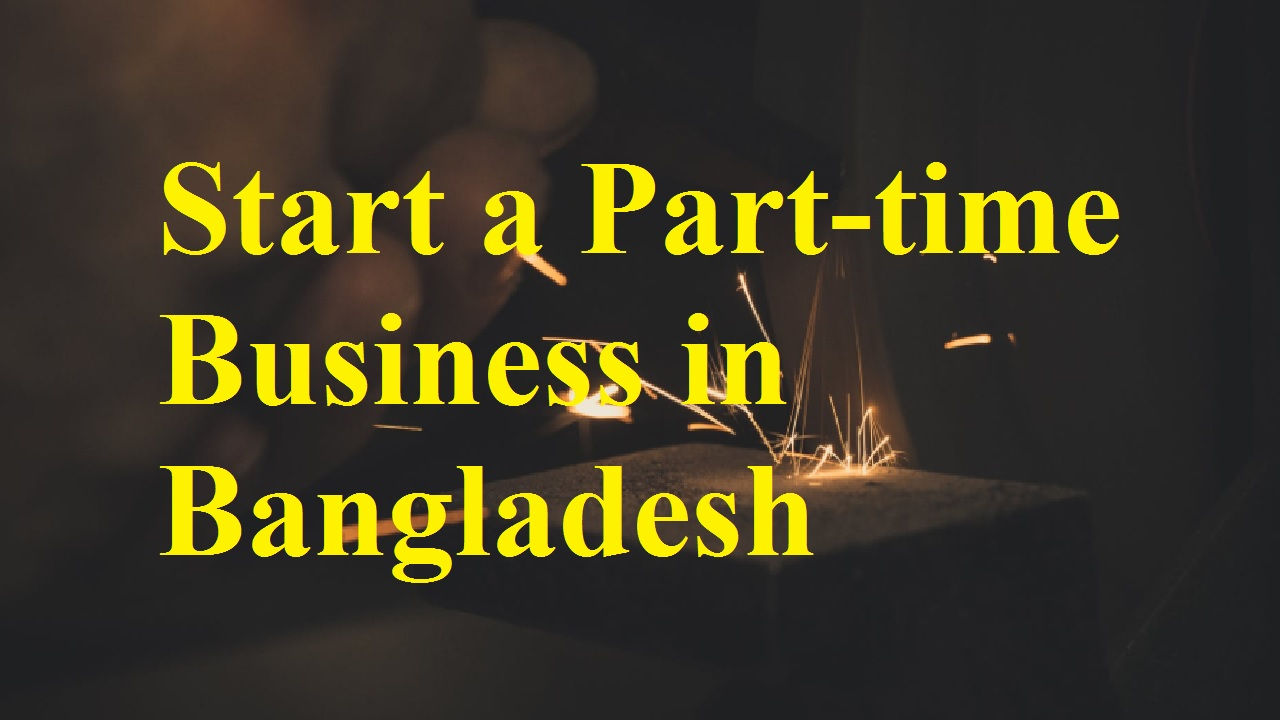 Starting a Part-time Business in Bangladesh
