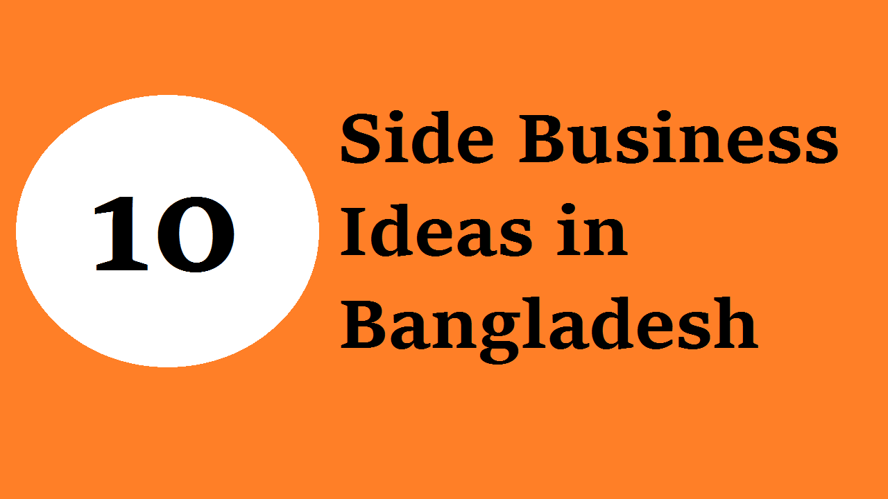 Top 10 Side Business Ideas in Bangladesh