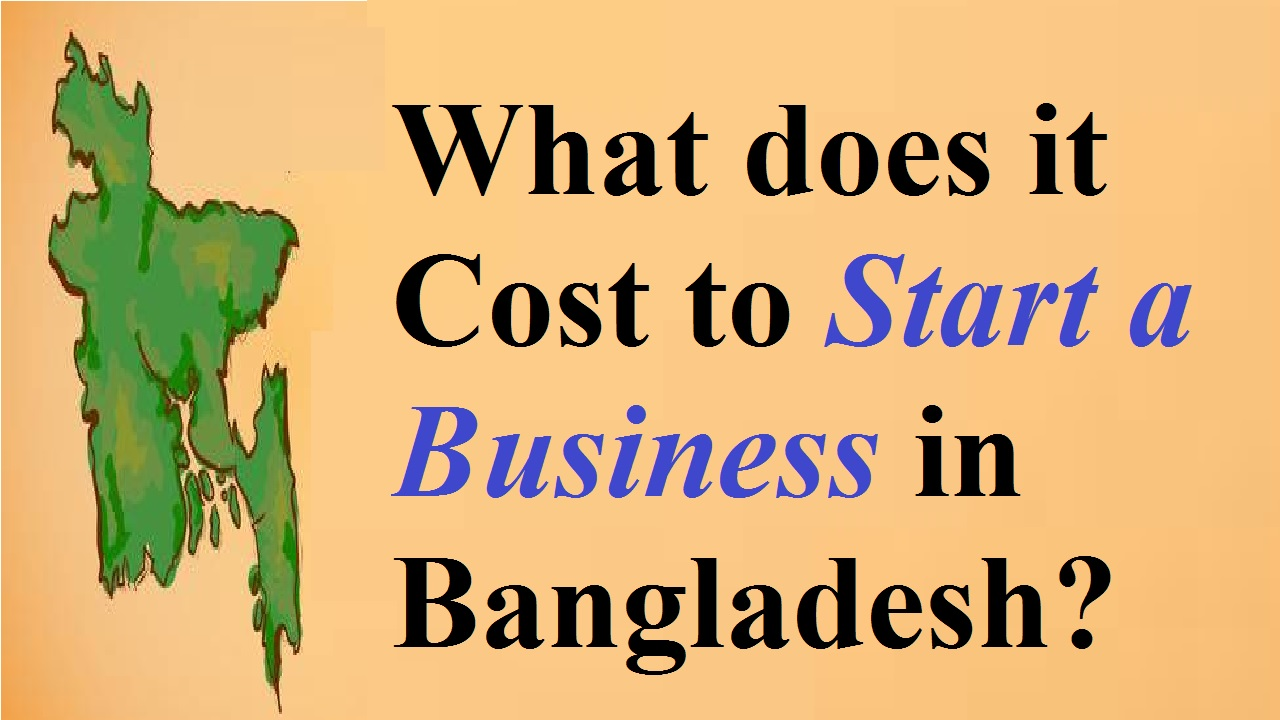 What does it Cost to Start a Business in Bangladesh