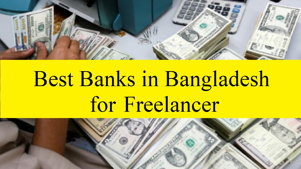 10 Best Banks in Bangladesh for Freelancer