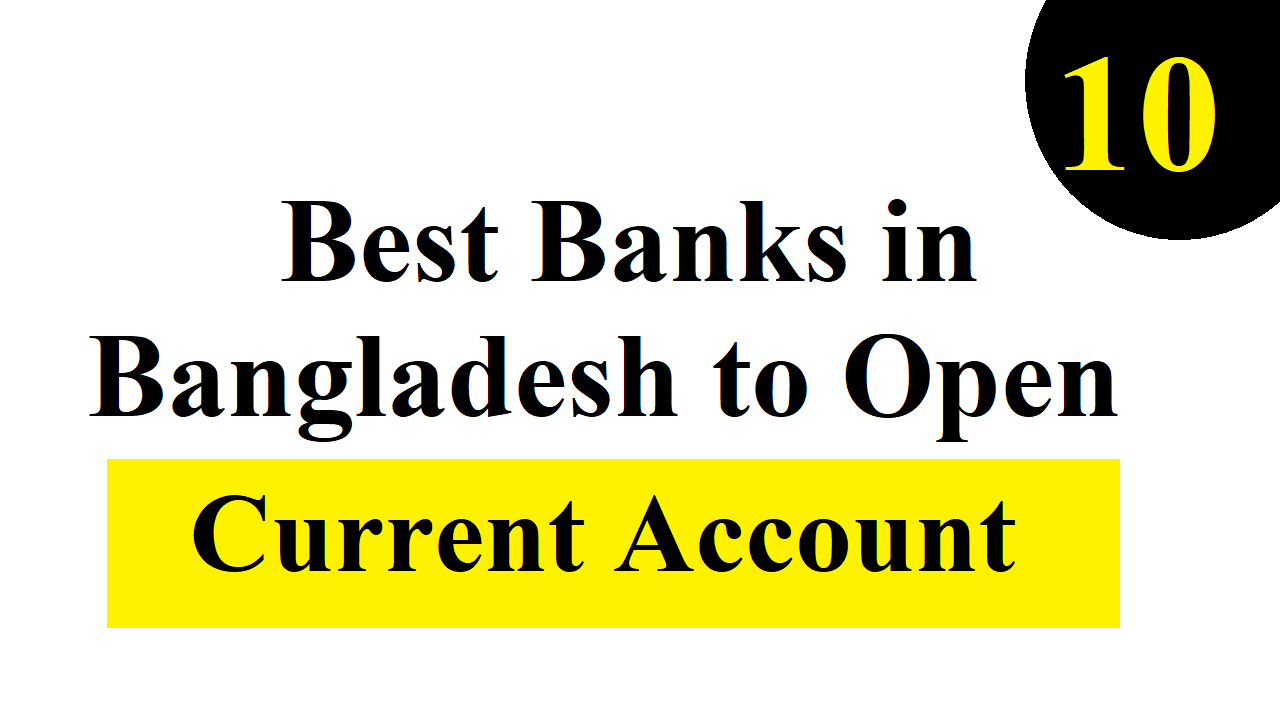 10 Best Banks in Bangladesh to Open Current Account