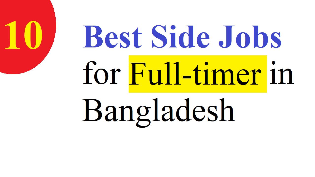 10 Best Side Jobs for Full-timer in Bangladesh