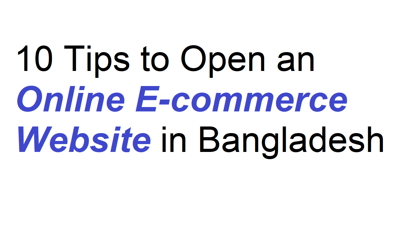10 Tips to Open an Online E-commerce Website in Bangladesh