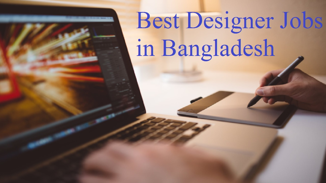 10 of the Best Designer Jobs in Bangladesh