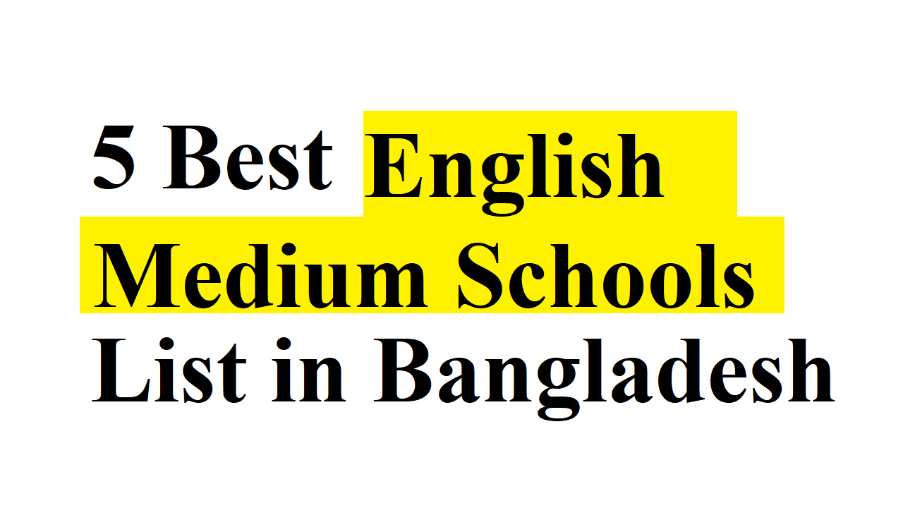 5 Best English Medium Schools List in Bangladesh