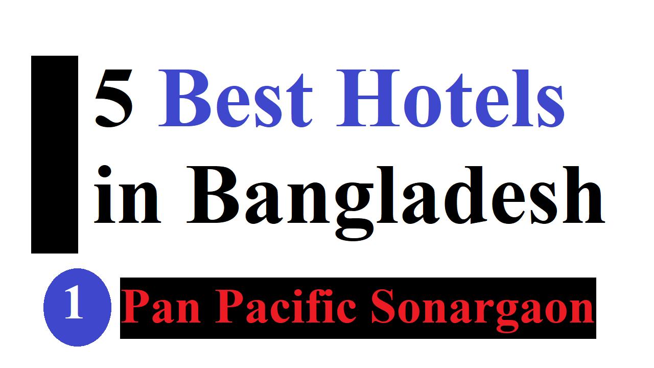 5 Best Hotels in Bangladesh