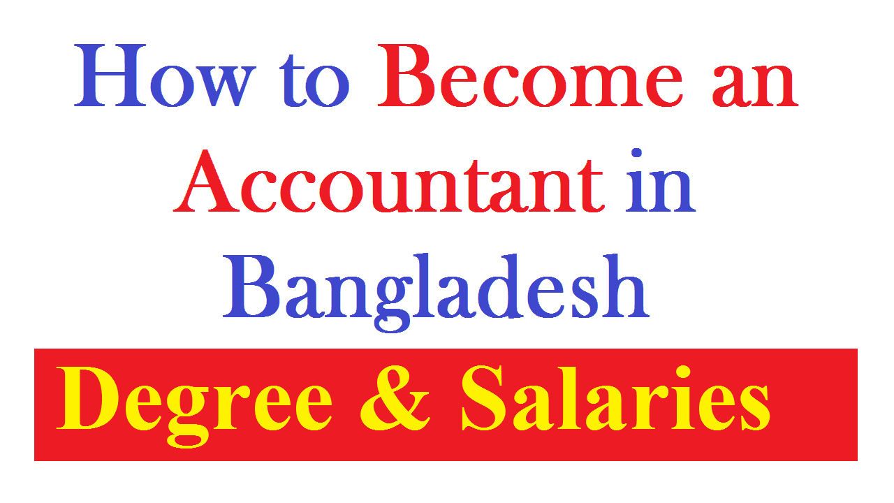 Become an Accountant in Bangladesh Degree & Salaries