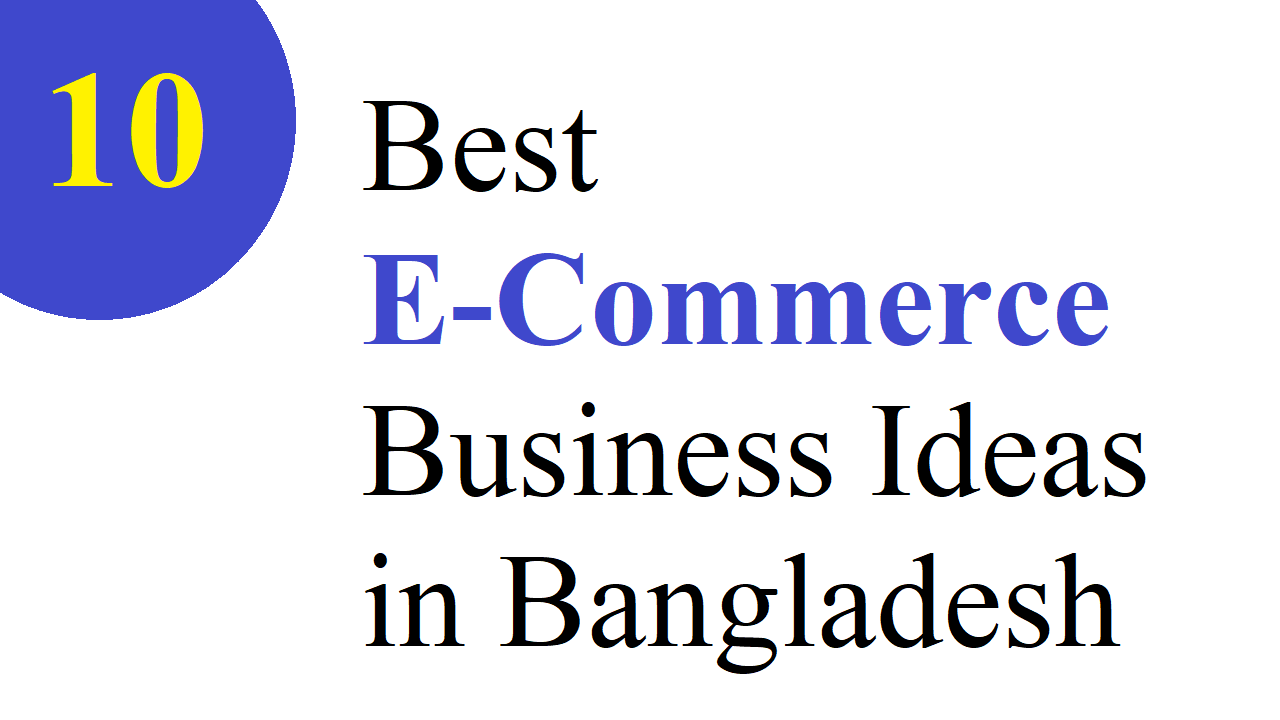 Best E-Commerce Business Ideas in Bangladesh