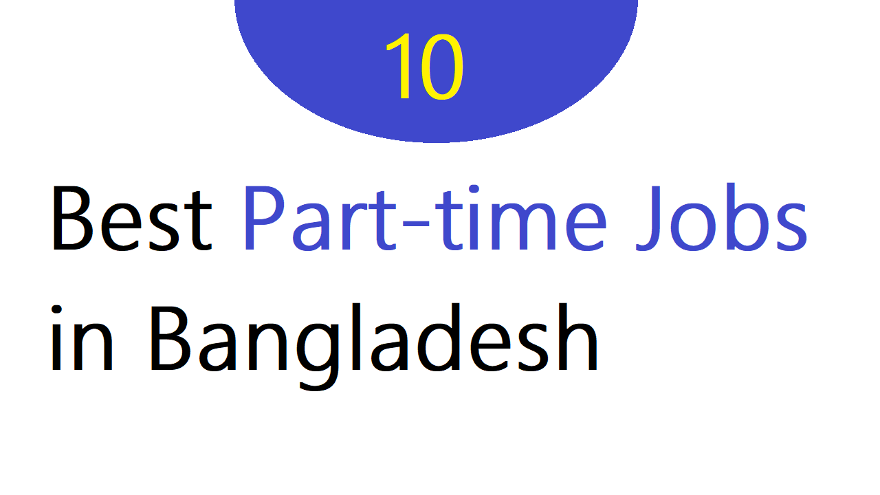 Best Part-time Jobs in Bangladesh