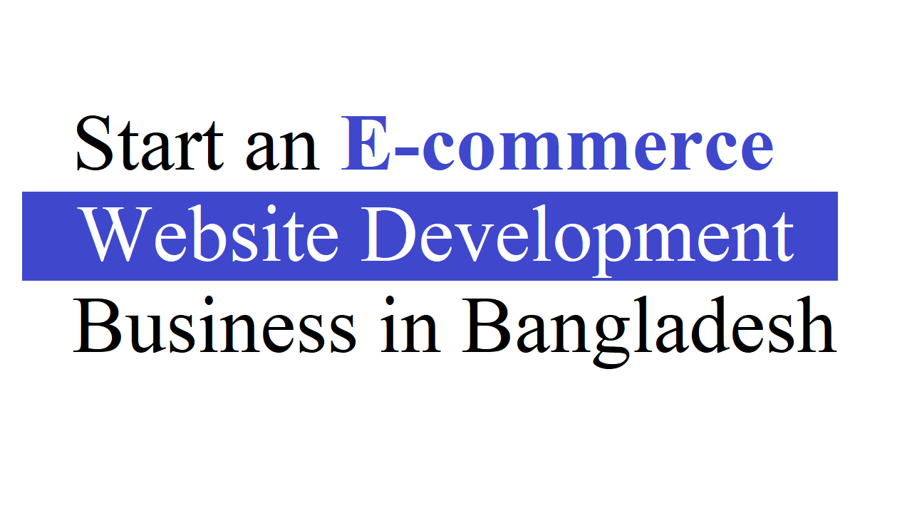 E-commerce Website Development Business in Bangladesh