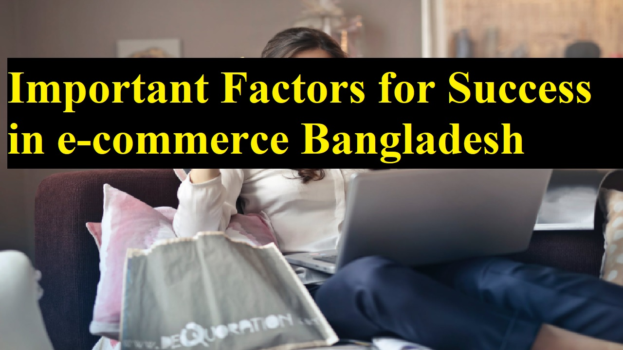 Most Important Factors for Success in e-commerce Bangladesh