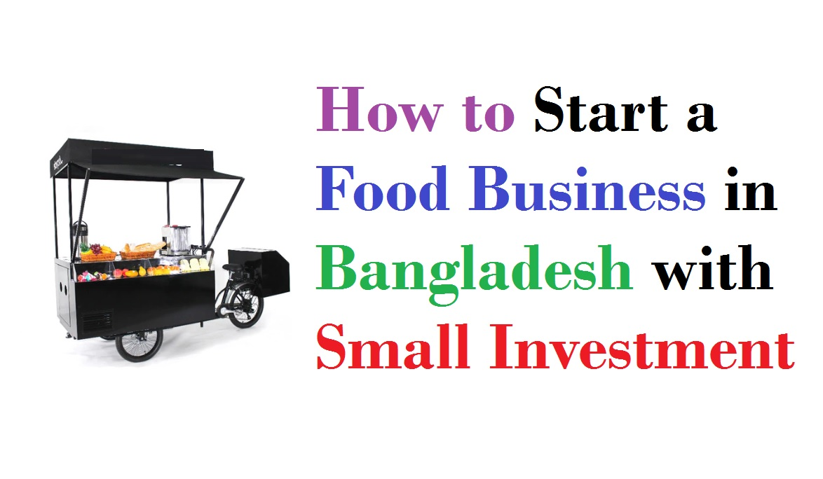 Start a Food Business in Bangladesh with Small Investment