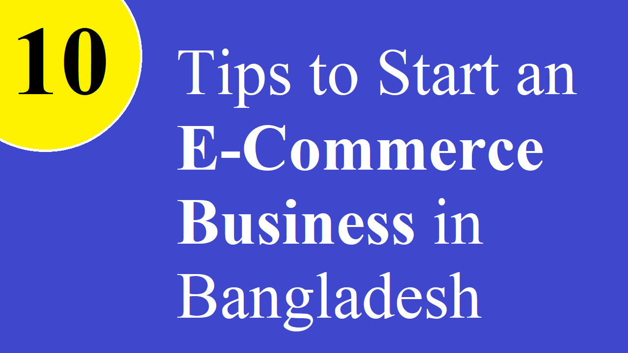Tips to Start an E-Commerce Business in Bangladesh