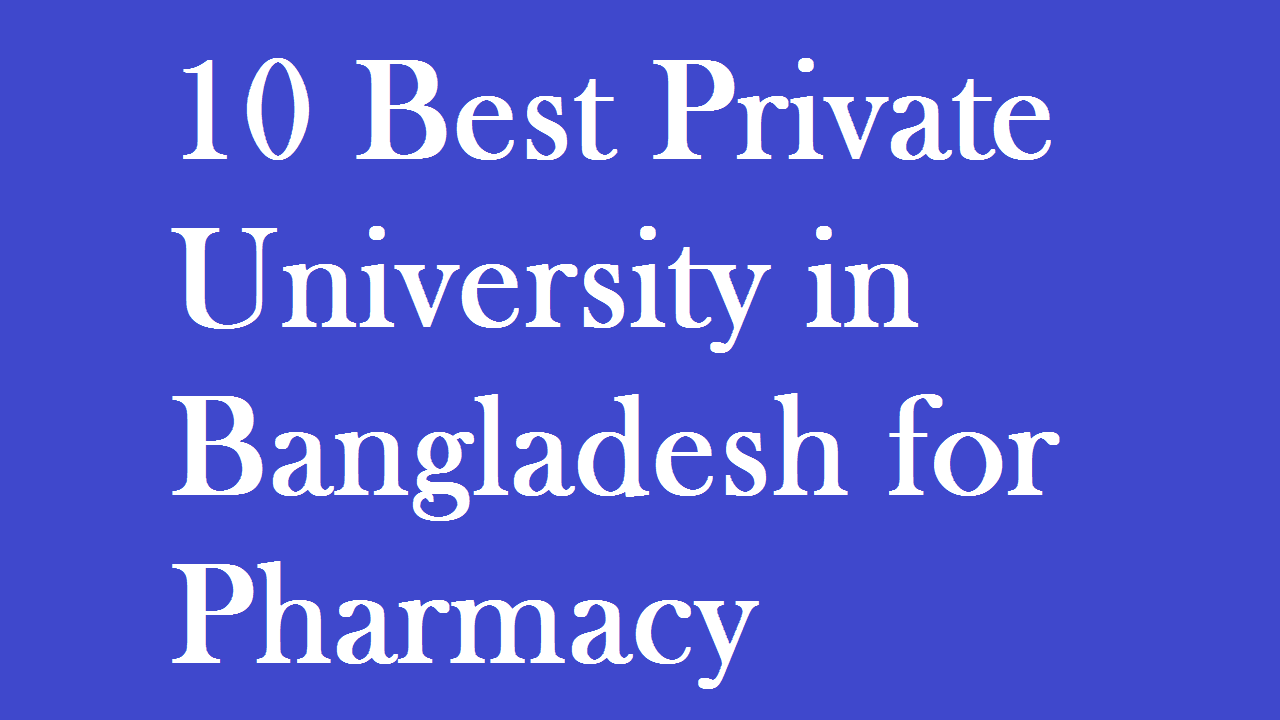 Top 10 Bangladeshi Private University List for Pharmacy