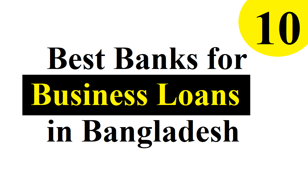 Top 10 Banks for Business Loan in Bangladesh