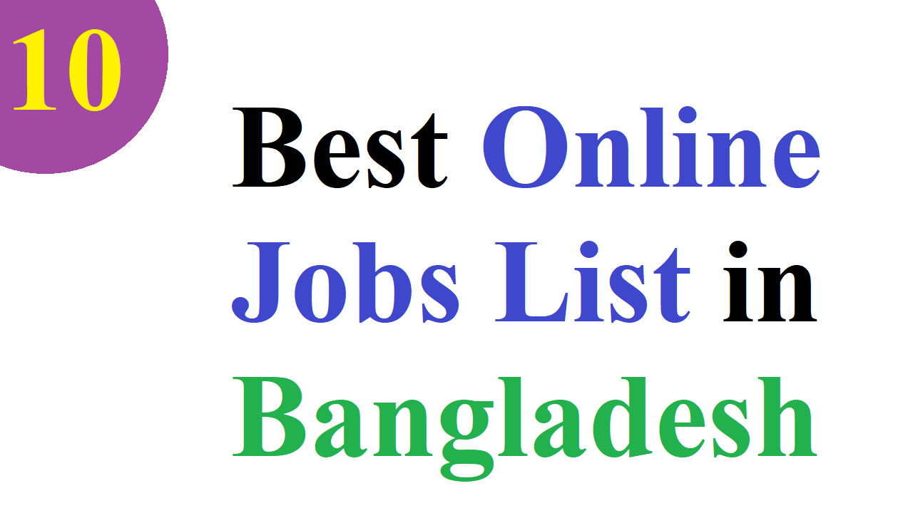 Top 10 Best Online Jobs List in Bangladesh