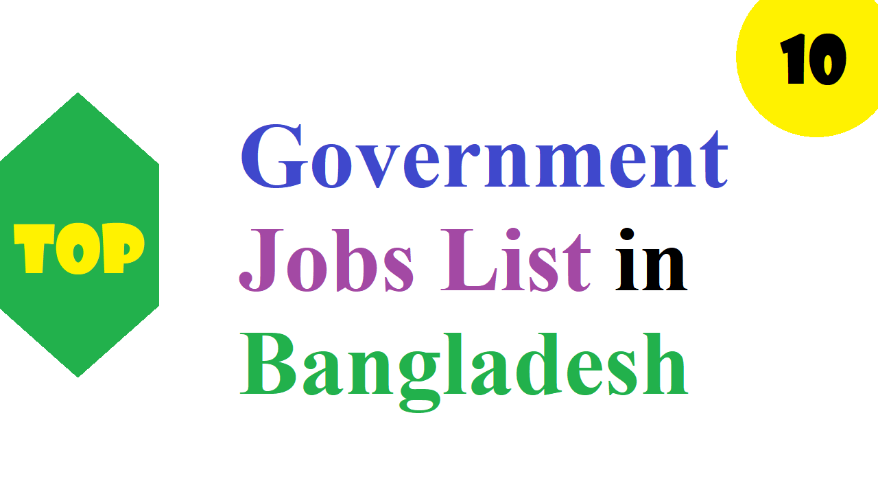 Top 10 Government Jobs List in Bangladesh