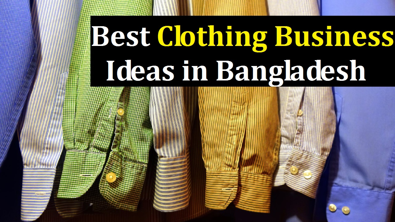 10 Best Clothing Business Ideas in Bangladesh