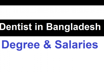 Become a Dentist in Bangladesh Degree & Salaries