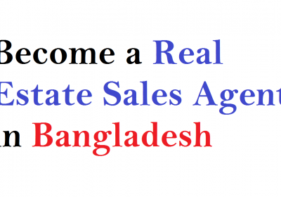 Become a Real Estate Sales Agent in Bangladesh