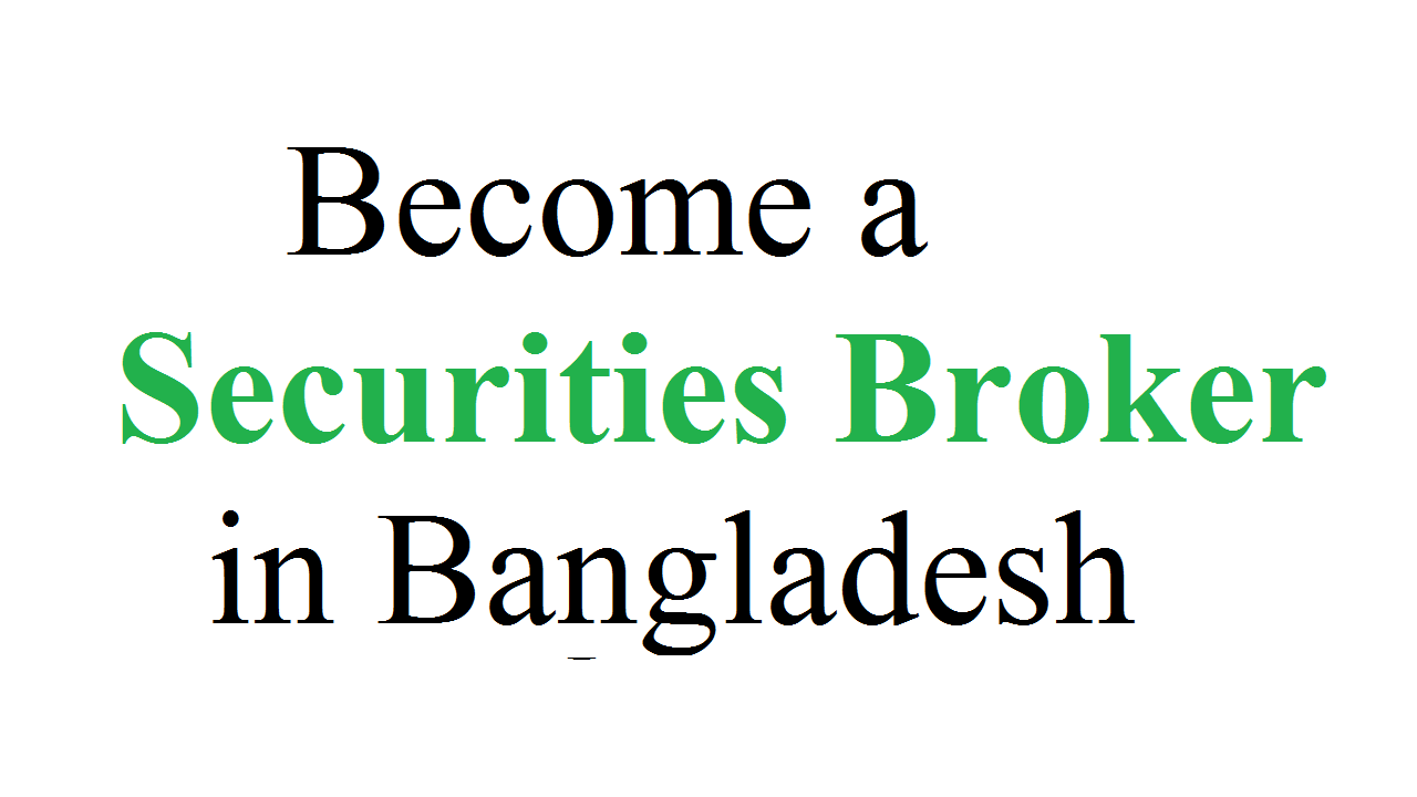 Become a Securities Broker in Bangladesh