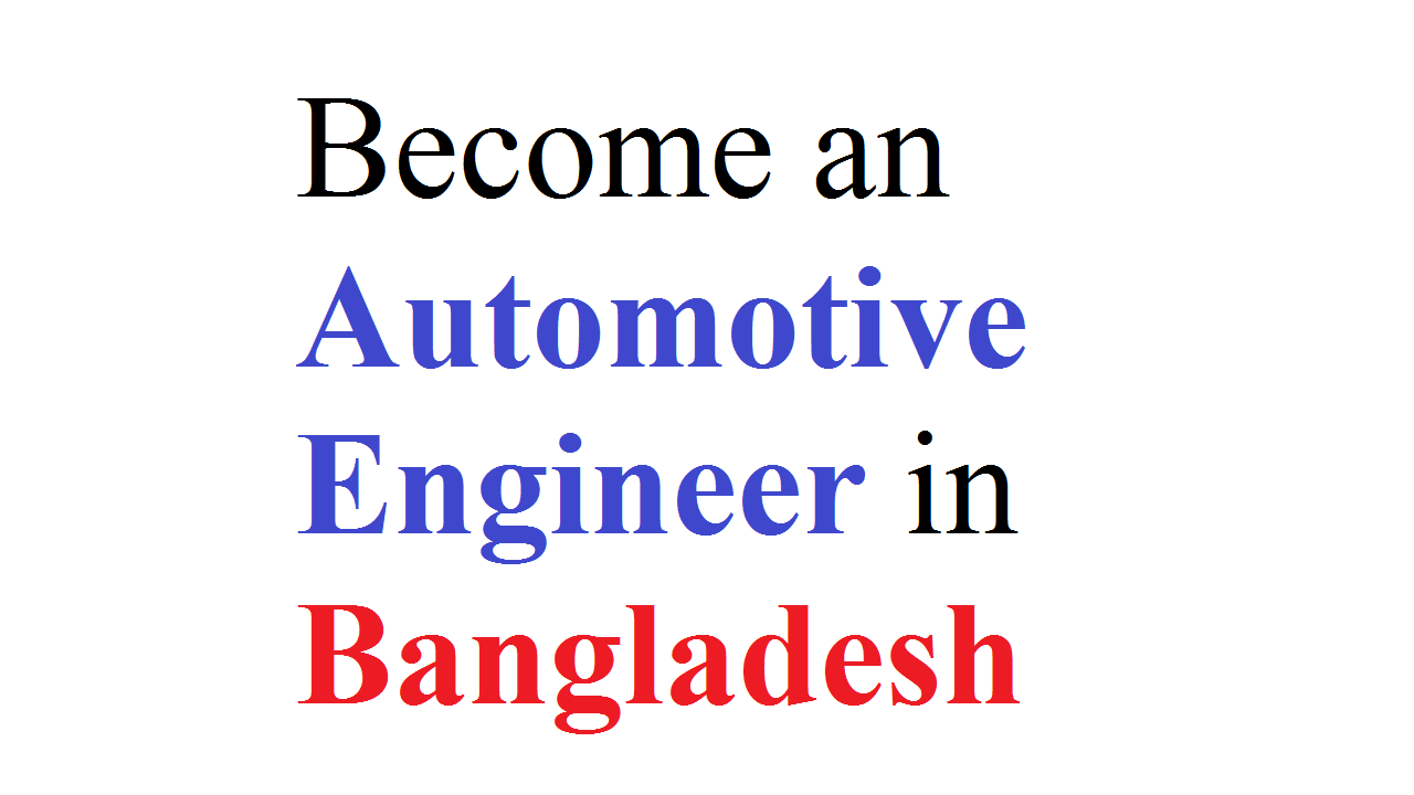 Become an Automotive Engineer in Bangladesh