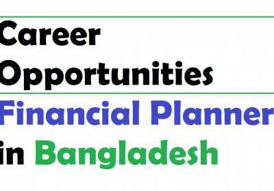 Career Opportunities for Financial Planner in Bangladesh