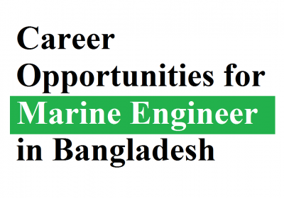 Career opportunities for Marine Engineer in Bangladesh