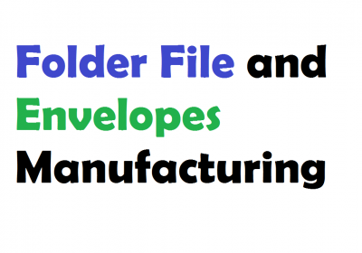 Folder File and Envelopes Manufacturing