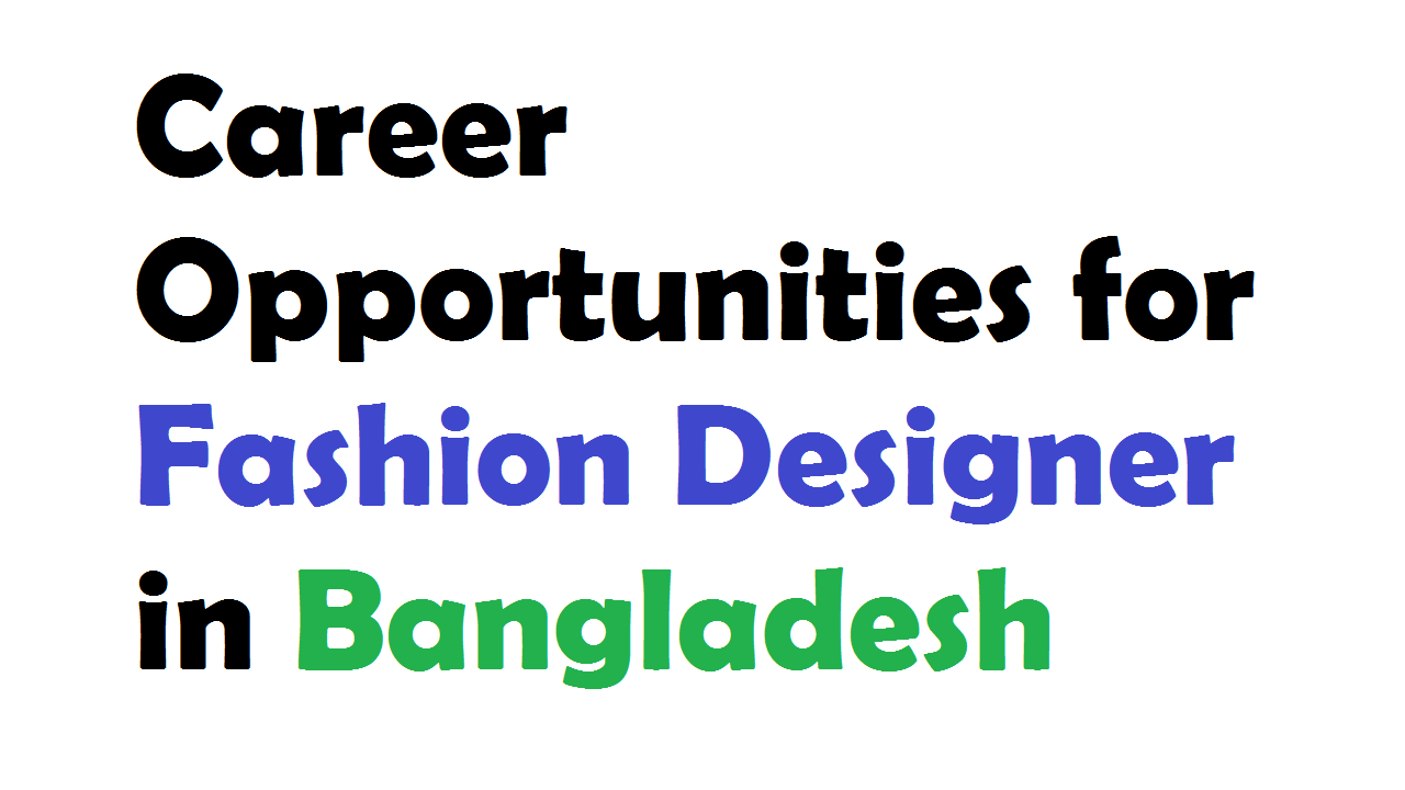 Career Opportunities for Fashion Designer in Bangladesh