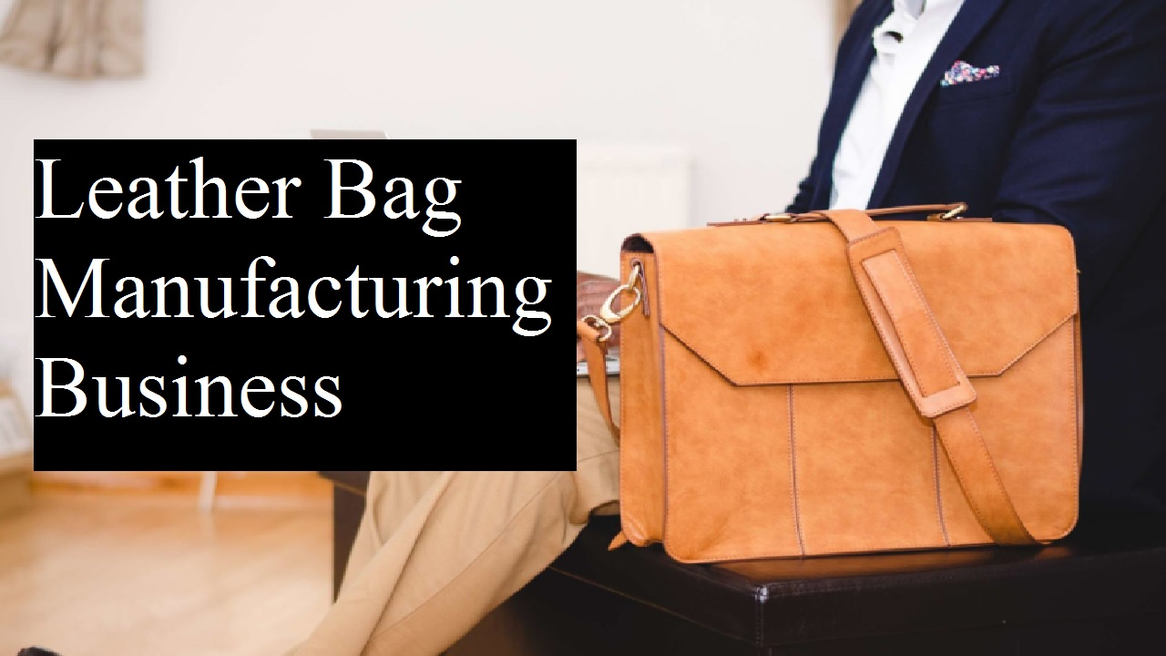 How to Start a Leather Bag Manufacturing Business in Bangladesh