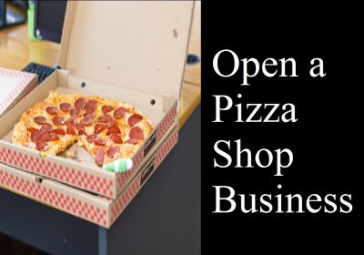 Open a Pizza Shop Business