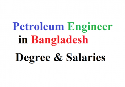 Petroleum Engineer in Bangladesh Degree & Salaries