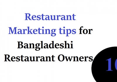 Restaurant Marketing tips for Bangladeshi Restaurant Owners