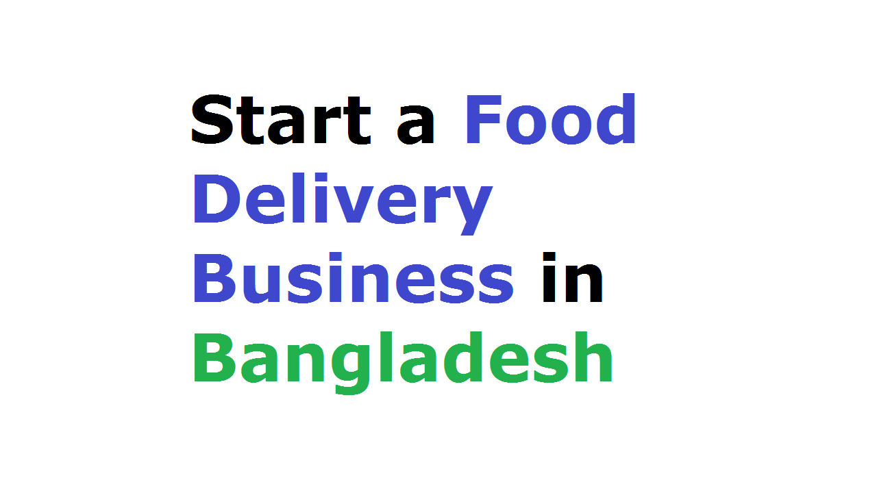 Start a Food Delivery Business in Bangladesh