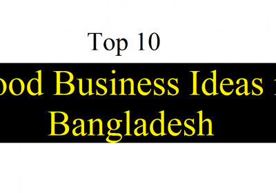 Top 10 Food Business Ideas in Bangladesh